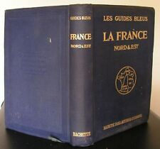 1925 FRANCE NORD & EST Guides Blues Hachette Lille Reims Metz Nancy Strasbourg