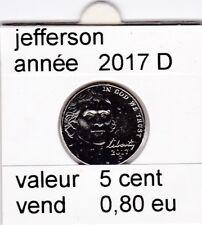 e1 )pieces de 5 cent jefferson   2017  D