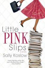 Little Pink Slips, Koslow, Sally, Good Book