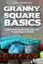 Granny Square Basics : Learn How to Crochet and Join Granny Square Motifs by...