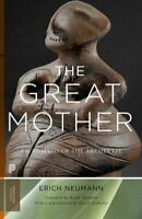 The Great Mother An Analysis of the Archetype by Erich Neumann 9780691166070