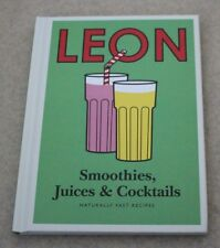 Leon Smoothies, Juices and Cocktails (2013, Hardcover) Naturally Fast Recipes