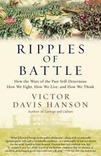 Ripples of Battle: How Wars of the Past Still Determine How We Fight, How We