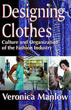 Designing Clothes: Culture and Organization of the Fashion Industry-ExLibrary