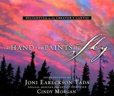 The Hand That Paints the Sky: Delighting in the Creator's Canvas (Hardback or Ca