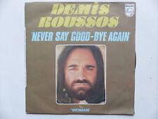 45 Tours DEMIS ROUSSOS Never say good bye again , woman 6042163
