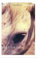 As I Lay Dying by William Faulkner 9780099479314   Brand New   Free UK Shipping