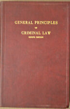 GENERAL PRINCIPLES OF CRIMINAL LAW, J. Hall, Bobbs Merril, II Edizione.