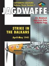 Jagdwaffe  Vol. 3, Section 1 : Strike in the Balkans; April-May 1941