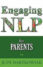 Nlp For Parents: By Judy Bartkowiak