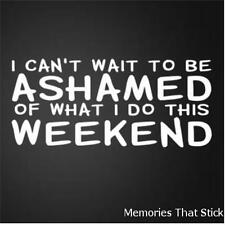 NOT ASHAMED WEEKEND Funny Car Window Bumper JDM VW Novelty Vinyl Decal Sticker