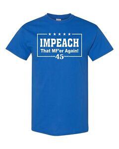 Impeach that MF'er Again 45 Trump Unisex Tee Shirt 1887