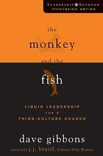 NEW The Monkey and the Fish: Liquid Leadership for a Third by Dave Gibbons