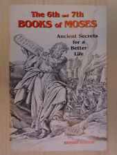 The Sixth and Seventh Books of Moses: Ancient Secrets for a Better Life Revised