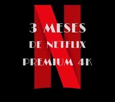 NETFLIX 4K - 3 Mensualidades (LEER DESCRIPCIÓN!!)