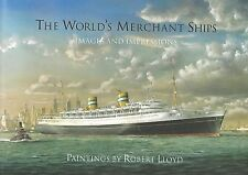 World's Merchant Ships Images and Impressions Paintings by R Lloyd (Fenton)