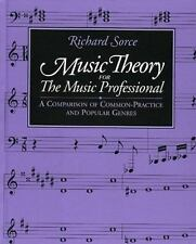 Music Theory for the Music Professional : A Comparison of Common-Practice and P…