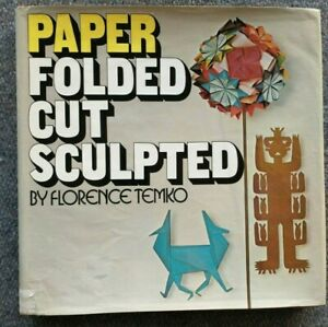 PAPER FOLDED CUT SCULPTED by Florence Temko - Origami Kirigami Paper Sculpture