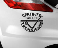 CERTIFIED CABLE TIE TECHNICIAN Car Sticker Funny/Window JDM VW EURO Vinyl Decal