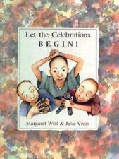 Let the Celebrations Begin! by Wild, Margaret