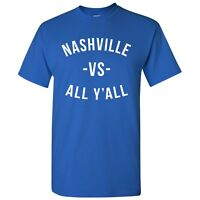 Nashville Vs All Y'All Unisex T-Shirt