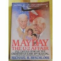 Mayday: The U-2 Affair- The Untold Story of the Greatest US- USSR Spy Scandal by