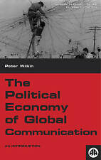 The Political Economy of Global Communication: An Introduction (Human Security i
