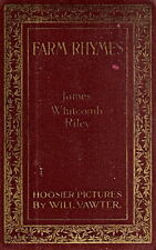 RILEY, James Whitcomb - RILEY FARM-RHYMES