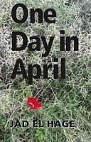 One Day in April, Jad El Hage, Excellent