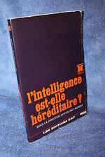 L'INTELLIGENCE EST-ELLE HEREDITAIRE ? Sous la Direction de Eveline Laurent (1982
