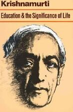 Education and the Significance of Life by Jiddu Krishnamurti (2008, Paperback)