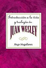 Introduccion a la Vida y Teologia de Juan Wesley Aeth: Introduction to the Life