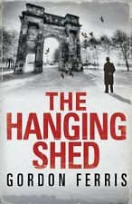 GORDON FERRIS __ THE HANGING SHED __ HARDBACK __ BRAND NEW __ FREEPOST UK