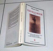Vittorio Data NUDO NELLE ORTICHE - L'Autore Libri 1997 Seconda Guerra Mondiale