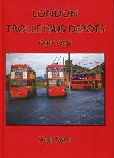 London Trolleybus Depots Part One, Hugh Taylor, Adam Gordon, 2017, 9781910654125