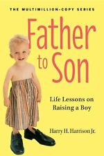 Father to Son, Revised Edition: Life Lessons on Raising a Boy New Paperback Book