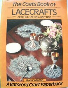 The Coats Book of Lacecrafts: Crochet, Tatting, Kn... by Kinmond, Jean Paperback