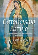Catolicismo Latino: La Transformacion de La Iglesia En Estados Unidos (Paperback