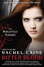 Bitter Blood by Rachel Caine - 1st Edition Hardcover - Morganville Vampires #13