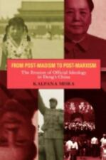 From Post-Maoism to Post-Marxism : The Erosion of Official Ideology in Deng's...