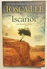 Iscariot A Novel of Judas by Tosca Lee Paperback Jan 2014 Edition