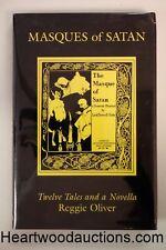 Masques of Satan: Twelve Tales and a Novella by Reggie Oliver LTD ED