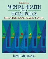 Mental Health and Social Policy: Beyond Managed Care (5th Edition), Mechanic, Da