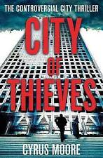 City of Thieves: The Controversial City Thriller, Cyrus Moore, Used; Good Book
