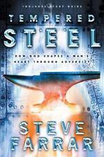 Tempered Steel : How God Shapes a Man's Heart Through Adversity by Steve Farrar