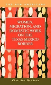 Women, Migration, and Domestic Work on the Texas-Mexico Border