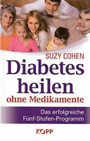DIABETES HEILEN OHNE MEDIKAMENTE - Suzy Cohen BUCH - KOPP VERLAG