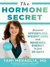 The Hormone Secret : Discover Effortless Weight Loss and Renewed Energy in...