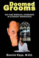 Doomed Grooms: Gay and Bisexual Husbands in Straight Marriages (Paperback or Sof
