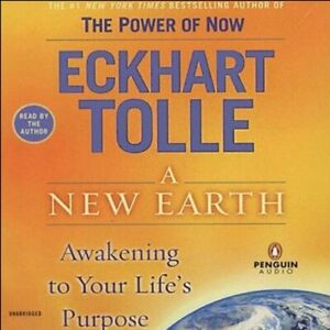 A New Earth Awakening Your Life's Purpose AUDIOBOOK by Eckhart Tolle